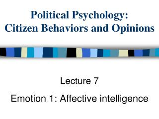 Political Psychology: Citizen Behaviors and Opinions
