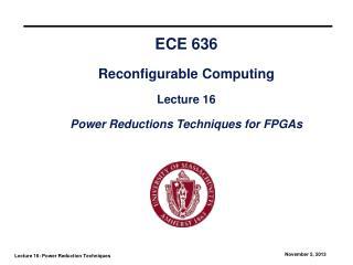 ECE 636  Reconfigurable Computing  Lecture 16  Reconfigurable Coprocessors