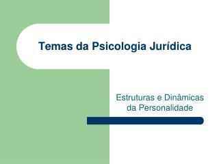 Temas da Psicologia Jur dica