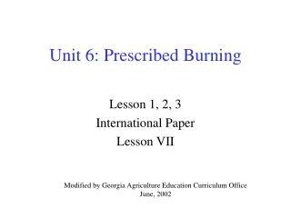 Unit 6: Prescribed Burning