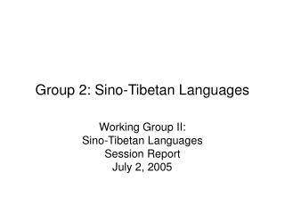 Group 2: Sino-Tibetan Languages