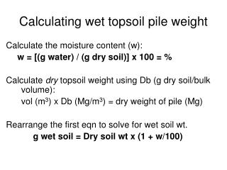 Calculating wet topsoil pile weight