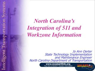 North Carolina s Integration of 511 and Workzone Information