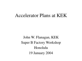 Accelerator Plans at KEK