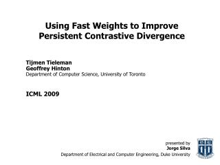 Using Fast Weights to Improve Persistent Contrastive Divergence