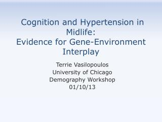 Cognition and Hypertension in Midlife:  Evidence for Gene-Environment Interplay