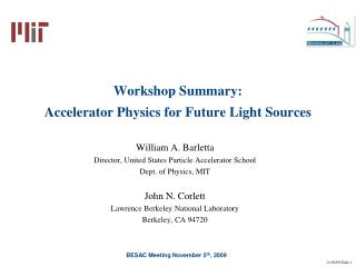 Workshop Summary:  Accelerator Physics for Future Light Sources