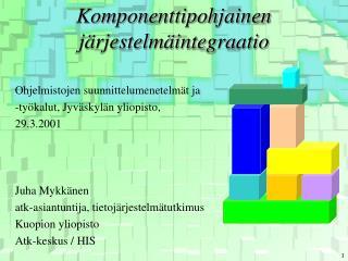 Komponenttipohjainen j rjestelm integraatio