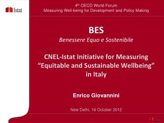 BES Benessere Equo e Sostenibile  CNEL-Istat Initiative for Measuring  Equitable and Sustainable Wellbeing   in Italy
