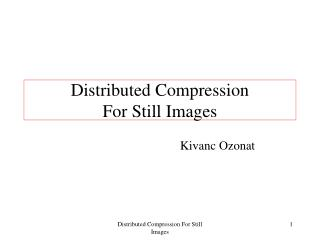 Distributed Compression For Still Images