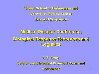 Thayer School of Engineering and  Dartmouth Medical School Host and Cosponsor  Medical Disaster Conference, Biological R