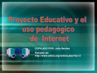 Proyecto Educativo y el  uso pedag gico  de  Internet