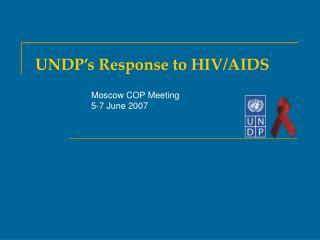 UNDP s Response to HIV