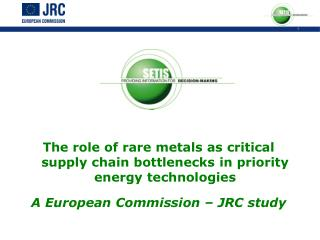 The role of rare metals as critical supply chain bottlenecks in priority energy technologies  A European Commission   JR