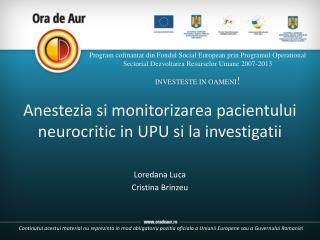 Anestezia si monitorizarea pacientului neurocritic in UPU si la investigatii