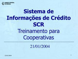Sistema de Informa  es de Cr dito  SCR Treinamento para Cooperativas