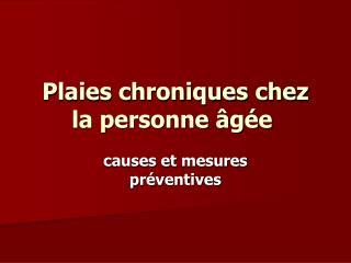 Plaies chroniques chez la personne  g e