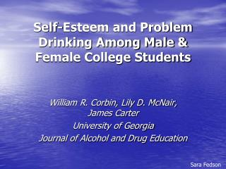Self-Esteem and Problem Drinking Among Male  Female College Students
