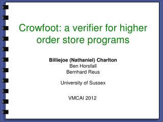 Crowfoot: a verifier for higher order store programs
