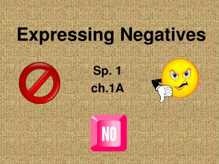Expressing Negatives