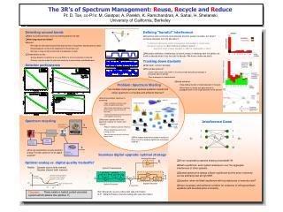 The 3R s of Spectrum Management: Reuse, Recycle and Reduce  PI: D. Tse, co-PI s: M. Gastpar, A. Parekh, K. Ramchandran,