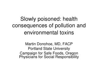 Slowly poisoned: health consequences of pollution and environmental toxins