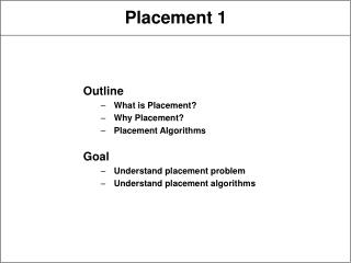Placement 1
