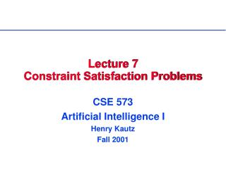 Lecture 7 Constraint Satisfaction Problems
