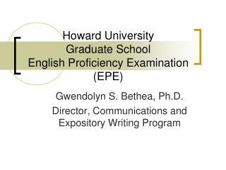 Howard University  Graduate School English Proficiency Examination EPE