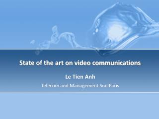 State of the art on video communications