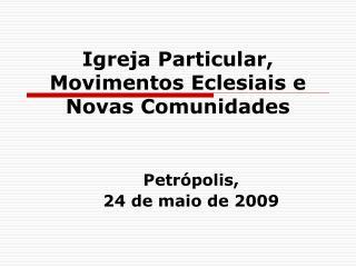 Igreja Particular, Movimentos Eclesiais e Novas Comunidades
