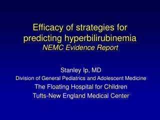 Efficacy of strategies for predicting hyperbilirubinemia NEMC Evidence Report