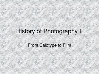 History of Photography II