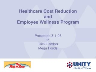 Healthcare Cost Reduction and Employee Wellness Program