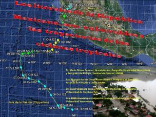Los litorales de la Rep blica   Mexicana, son  vulnerables a   las  trayectorias de los  ciclones tropicales