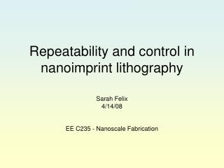 Repeatability and control in nanoimprint lithography