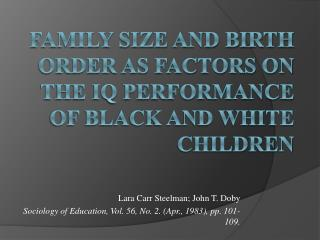 Family Size and Birth order as Factors on the IQ Performance of Black and White Children