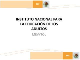 INSTITUTO NACIONAL PARA LA EDUCACI N DE LOS ADULTOS