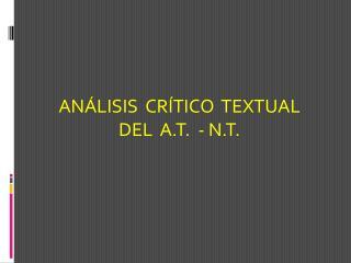 AN LISIS  CR TICO  TEXTUAL DEL  A.T.  - N.T.