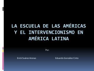 La Escuela de las am ricas y el intervencionismo en Am rica latina