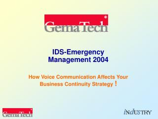 IDS-Emergency Management 2004   How Voice Communication Affects Your Business Continuity Strategy