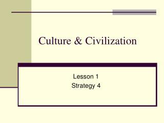 Culture  Civilization