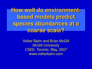 How well do environment-based models predict species abundances at a coarse scale