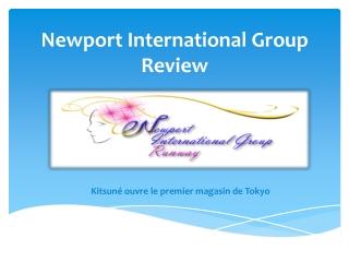 Newport International Group Review
