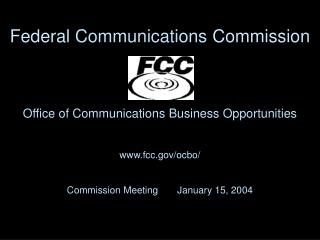 Office of Communications Business Opportunities  fcc