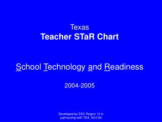 Texas Teacher STaR Chart    School Technology and Readiness  2004-2005