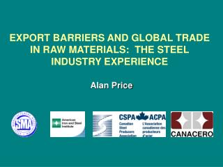 EXPORT BARRIERS AND GLOBAL TRADE IN RAW MATERIALS:  THE STEEL INDUSTRY EXPERIENCE