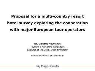 Proposal for a multi-country resort hotel survey exploring the cooperation with major European tour operators