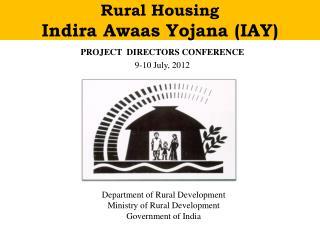 Rural Housing Indira Awaas Yojana IAY