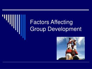Factors Affecting Group Development